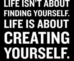 Life is about creating yourselfmessage,quotes,typography,words,inspiration,quote-1a5e24499ffb9368e0004e53d8473c7f_h_thumb