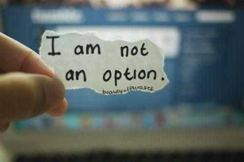 I am not an option